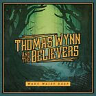 Thomas Wynn & The Believers - Wade Waist Deep - ID23w - CD - New