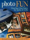 Photo Fun Print Your Own Fabric For Quilts  Crafts By The Hewlett Packard
