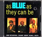 AS BLUE AS THEY CAN BE: Jimmy Witherspoon/Richard Groove Holmes/Odetta- 1991 CD