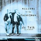 Welcome To The Freak Show Live, DCTALK, Used; Acceptable CD