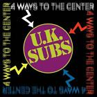 4 Ways To The Center, UK Subs, Audio CD, New, FREE