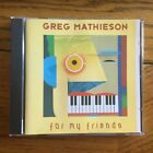 Gregg Mathieson - For My Friends CD, 101 South Recs