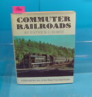 DL130 COMMUTER RAILROADS PICTORIAL OF MOST TRAVELED TRAINS BY PATRICK C. DORIN