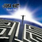 SILVER DIRT - PAYBACK TIME USED - VERY GOOD CD