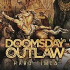 Doomsday Outlaw - Hard Times - ID4z - CD - New