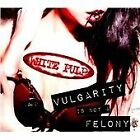 White Pulp : Vulgarity Is Not A Felony CD Highly Rated eBay Seller, Great Prices