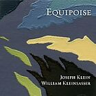 Klein, Joseph / Kleinsasser, William : Equipoise Classical Artists 1 Disc CD