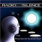 Radio Silence : Whose Skin Are You Under Now CD Expertly Refurbished Product