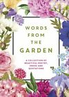 Words from the Garden  A Collection of Beautiful Poetry Prose and Quotation