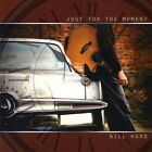 Bill Ward : Just for the Moment Folk 1 Disc CD