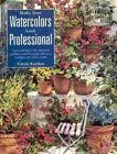 Make Your Watercolours Look Professional by Katchen Carole Hardback Book The