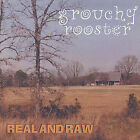 Grouchy Rooster : Real & Raw Rock 1 Disc CD