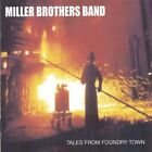 Miller Brothers Band : Tales from Foundry Town Rock 1 Disc CD