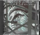 JACKSON BROWNE ~ LIVES IN THE BALANCE ~ CD 1986 ASYLUM MADE IN GREAT BRITAIN