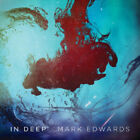 Mark Edwards : In Deep CD (2013) Value Guaranteed from eBay's biggest seller!
