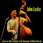 John Lester : Live at the Freight & Salvage Coffee House Folk 1 Disc CD