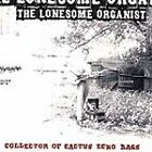 The Lonesome Organist : Collector of Cactus Echo Bag Alternative Rock 1 Disc CD