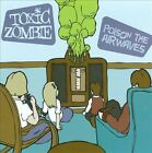 Toxic Zombie : Poison the Airwaves Rock 1 Disc CD