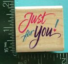 JUST FOR YOU Saying Rubber Stamp by Rubber Stampede