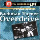Bachman-Turner Overdrive : Hits You Remember Live Rock 1 Disc CD