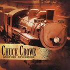 Crowe, Chuck : Another Nevermore CD Value Guaranteed from eBay's biggest seller!