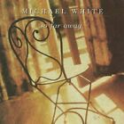 Michael White : So Far Away Country 1 Disc CD