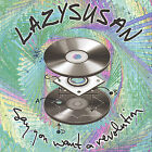Lazysusan : Say You Want a Revolution Rock 1 Disc CD