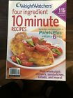 Weight Watchers Four Ingredient 10 Minute Recipes 2011 115 Everyday Recipes