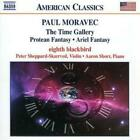 Paul Moravec : Time Gallery, The, Protean Fantasy, Ariel Fantasy (Shorr) CD