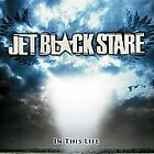 In This Life, JET BLACK STARE, Very Good,  Audio CD