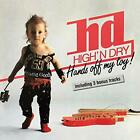 ID72z - High'n Dry - Hands Off My Toy - CD - New
