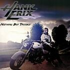 ID3447z - HANK ERIX - NOTHING BUT TROUBLE - CD - New