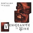 Mentallo & the Fixer : Vengeanace Is Mine Industrial/Gothic 1 Disc CD