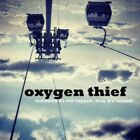 Oxygen Thief : Accidents Do Not Happen, They Are Caused CD EP (2013) Great Value
