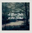 BRAD ALMOND A TREE FALLS IN THE FOREST NEW CD