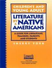 Childrens and Young Adult Literature by Native Americans A Guide for Librarian