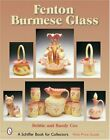 Fenton Burmese Glass Schiffer Book for Collectors by Coe Debbie And Randy