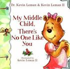 My Middle Child Theres No One Like You Birth Order Books