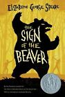 The Sign of the Beaver by Speare Elizabeth George