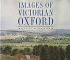 Images of Victorian Oxford Graham Malcolm Used Good Book