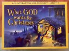 WHAT GOD WANTS FOR CHRISTMAS By Amy Bradford Interactive Kid friendly Nativity