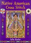 Native American Cross Stitch Hasler Julie S Used Good Book