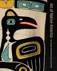 Art of Native America The Charles and Valerie Diker Collection by Torrence