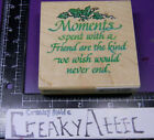 MOMENTS SPENT WITH FRIENDS RUBBER STAMP STAMPENDOUS