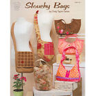 Taylor Made Designs - Slouchy Bags Pattern Book FREE US SHIP