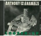 ANTHONY and the ANAMALS rare LOOSEN UP 1994 10 TRK CD PFEIFER ANIMALS