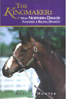 Kingmaker Northern Dancer Horse Racing New Hardcover 1st Edition 2006