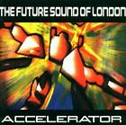 THE FUTURE SOUND OF LONDON ( BRAND NEW 2 CD SET ) ACCELERATOR ( CD TOT 2X )
