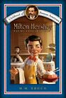 Milton Hershey Young Chocolatier Childhood of Famous Americans by Eboch MM