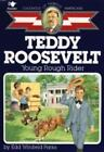 Teddy Roosevelt Young Rough Rider Childhood of Famous Americans Parks Edd W